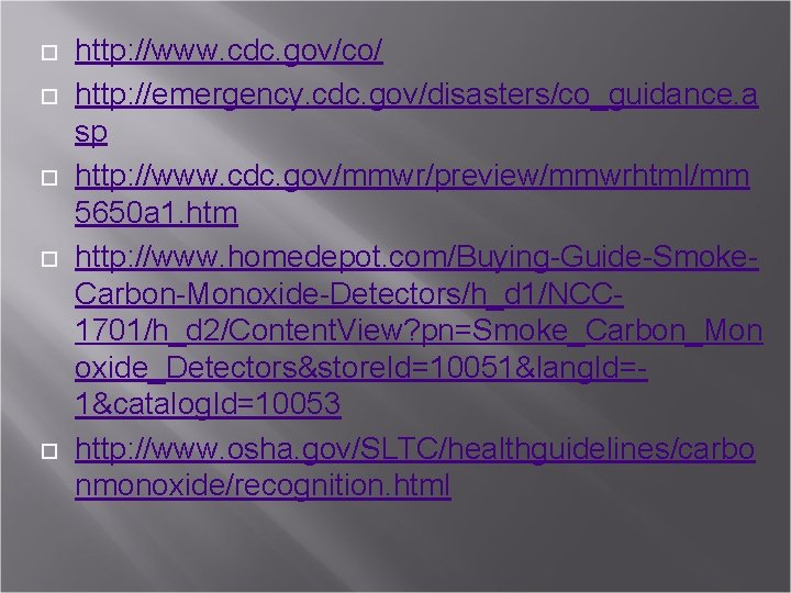 http: //www. cdc. gov/co/ http: //emergency. cdc. gov/disasters/co_guidance. a sp http: //www. cdc.