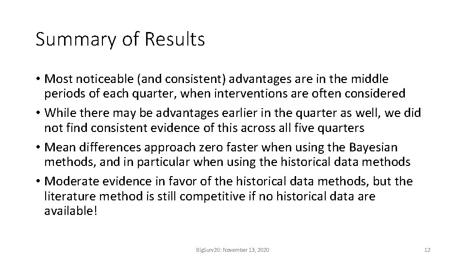 Summary of Results • Most noticeable (and consistent) advantages are in the middle periods