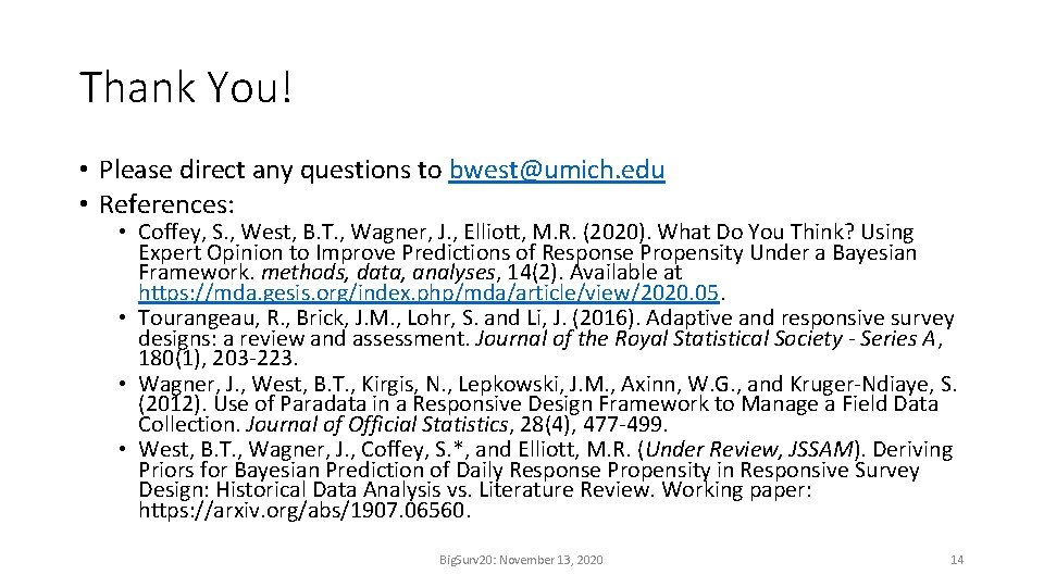 Thank You! • Please direct any questions to bwest@umich. edu • References: • Coffey,
