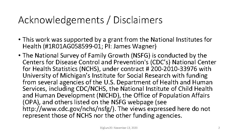 Acknowledgements / Disclaimers • This work was supported by a grant from the National