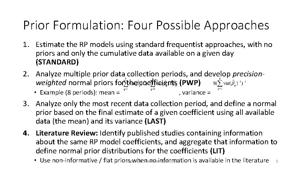 Prior Formulation: Four Possible Approaches 1. Estimate the RP models using standard frequentist approaches,