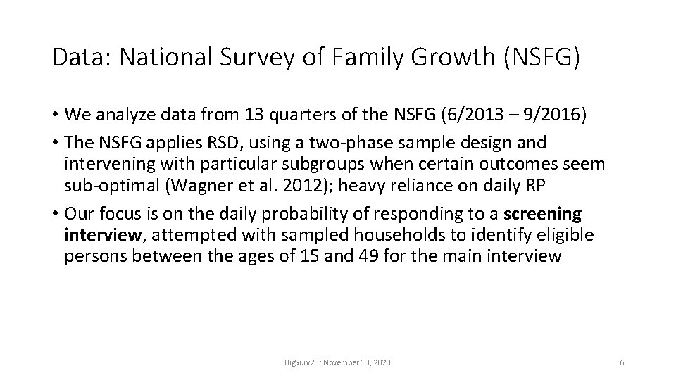 Data: National Survey of Family Growth (NSFG) • We analyze data from 13 quarters