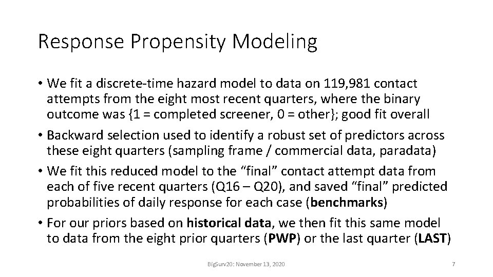 Response Propensity Modeling • We fit a discrete-time hazard model to data on 119,
