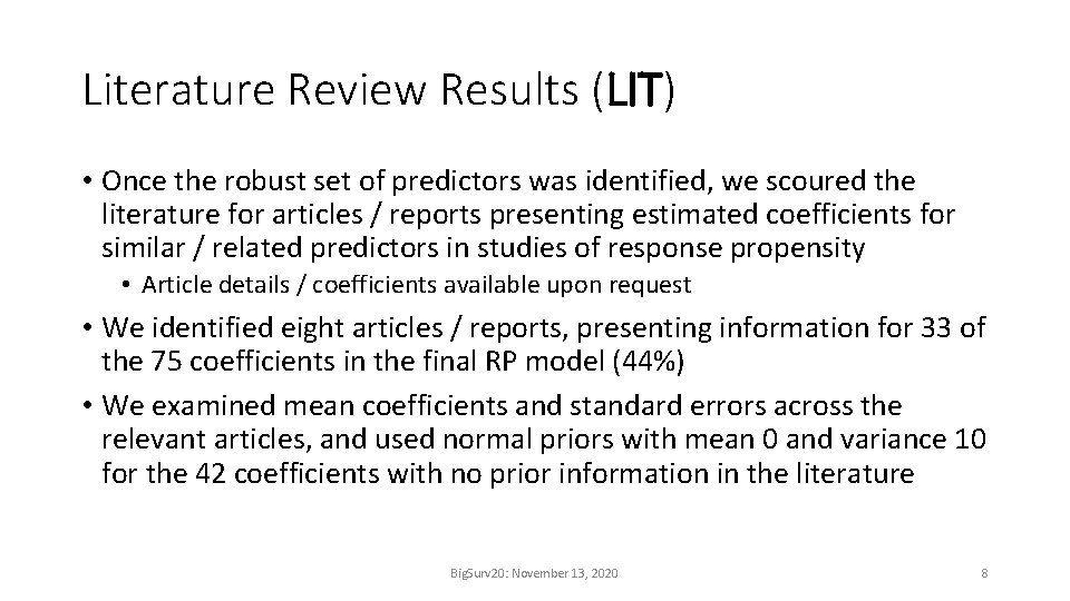 Literature Review Results (LIT) • Once the robust set of predictors was identified, we
