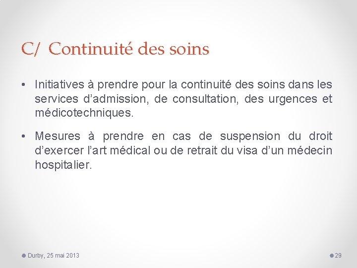 C/ Continuité des soins • Initiatives à prendre pour la continuité des soins dans