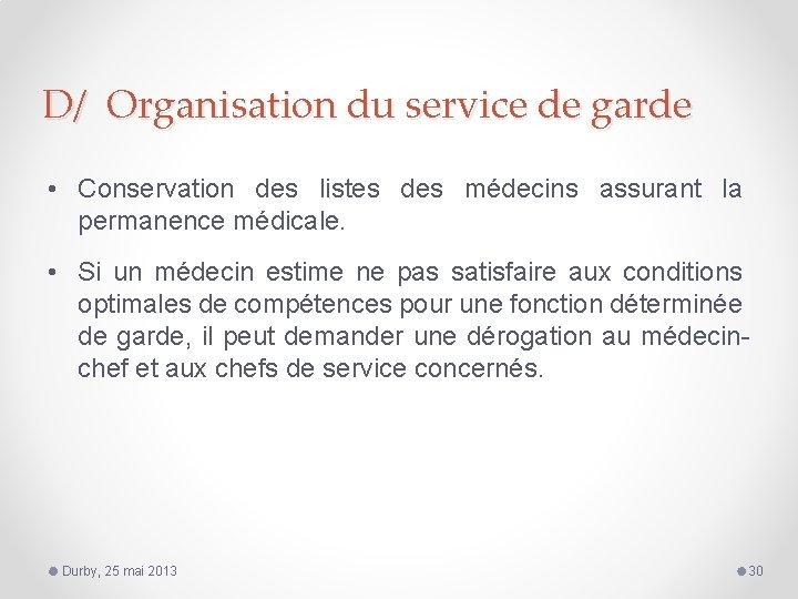 D/ Organisation du service de garde • Conservation des listes des médecins assurant la