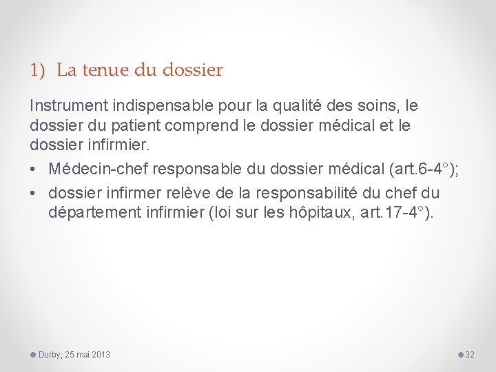 1) La tenue du dossier Instrument indispensable pour la qualité des soins, le dossier
