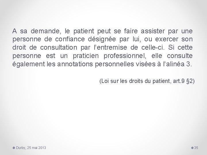 A sa demande, le patient peut se faire assister par une personne de confiance