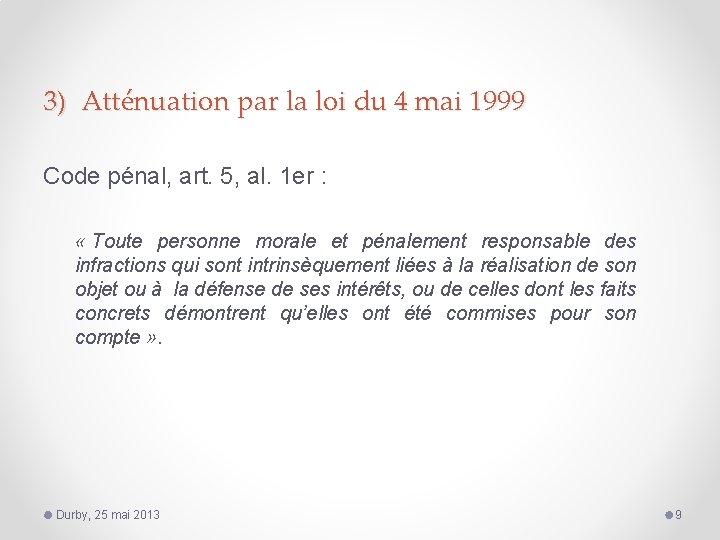 3) Atténuation par la loi du 4 mai 1999 Code pénal, art. 5, al.