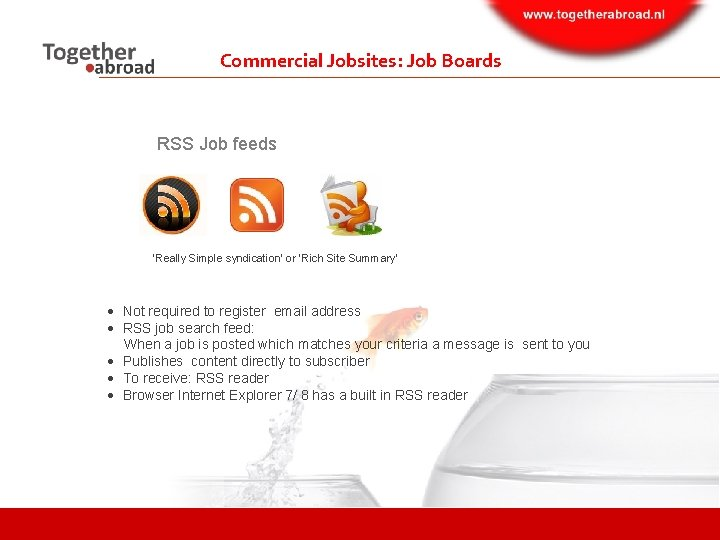 Commercial Jobsites: Job Boards RSS Job feeds 'Really Simple syndication' or 'Rich Site Summary'