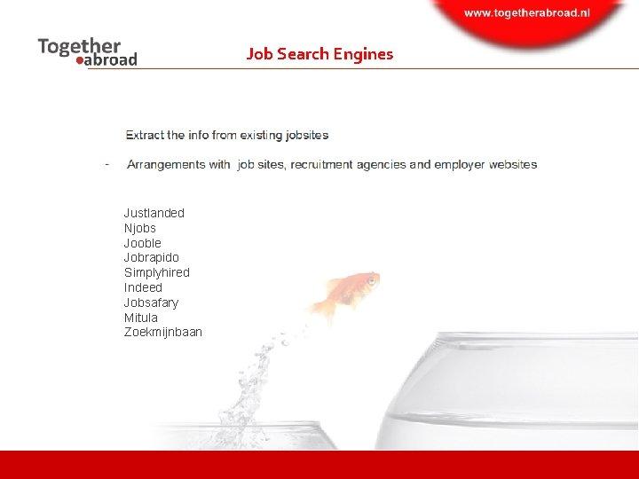 Job Search Engines Justlanded Njobs Jooble Jobrapido Simplyhired Indeed Jobsafary Mitula Zoekmijnbaan