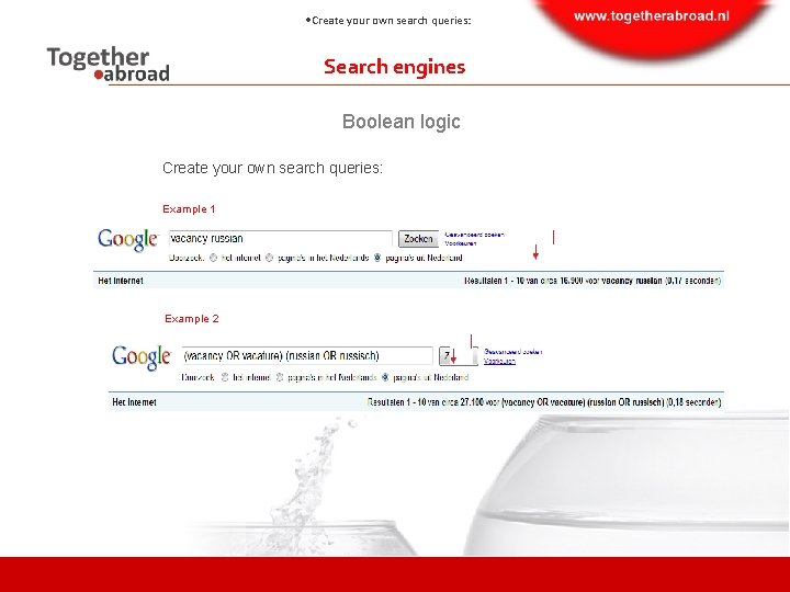 Create your own search queries: Search engines Boolean logic Create your own search