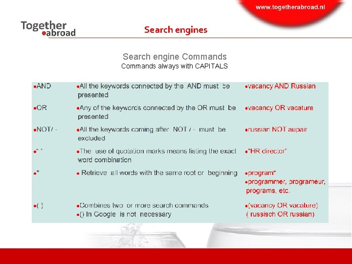 Search engines Search engine Commands always with CAPITALS