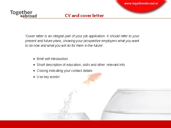 CV and cover letter 'Cover letter is an integral part of your job application.