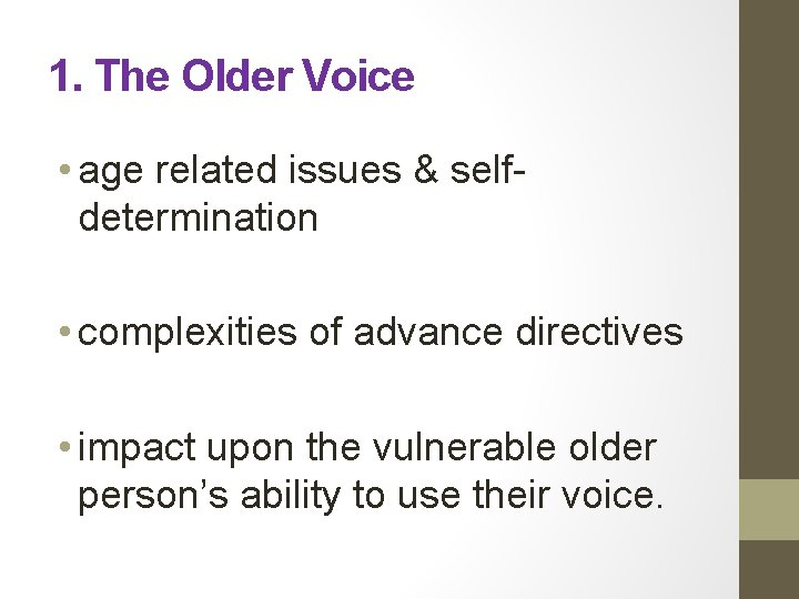 1. The Older Voice • age related issues & selfdetermination • complexities of advance
