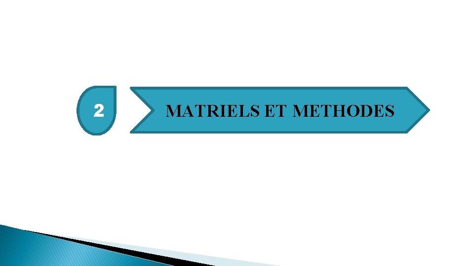 2 MATRIELS ET METHODES