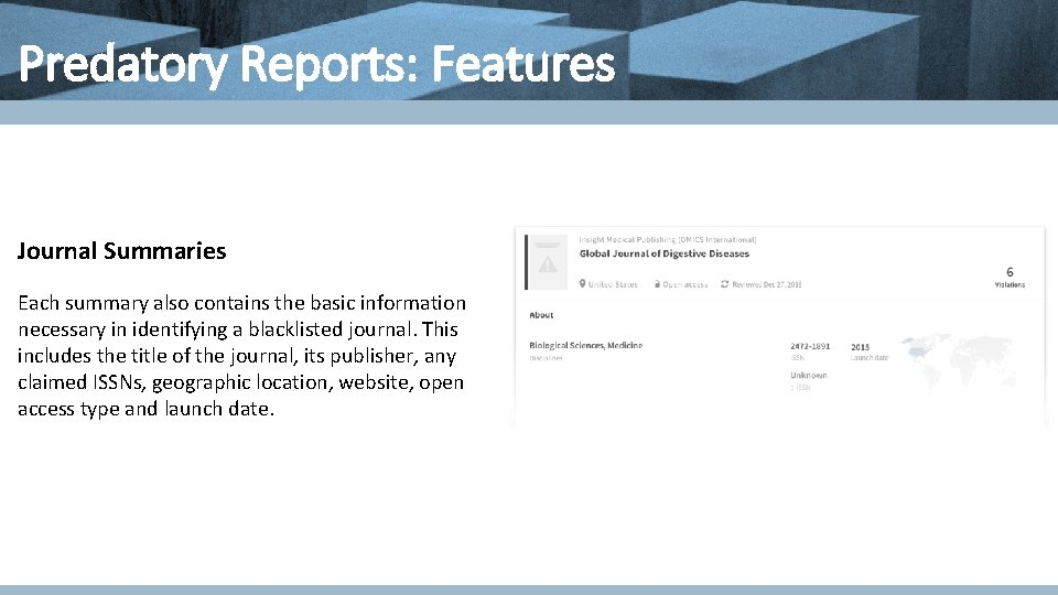 Predatory Reports: Features Journal Summaries Each summary also contains the basic information necessary in