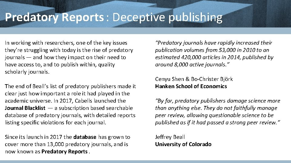 Predatory Reports : Deceptive publishing In working with researchers, one of the key issues