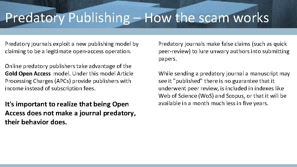 Predatory Publishing – How the scam works Predatory journals exploit a new publishing model