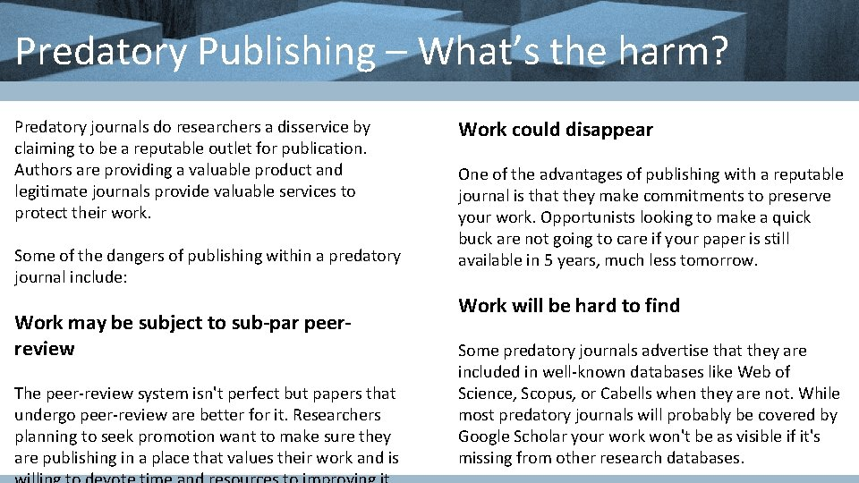 Predatory Publishing – What's the harm? Predatory journals do researchers a disservice by claiming