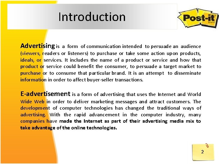 Introduction Advertising is a form of communication intended to persuade an audience (viewers, readers