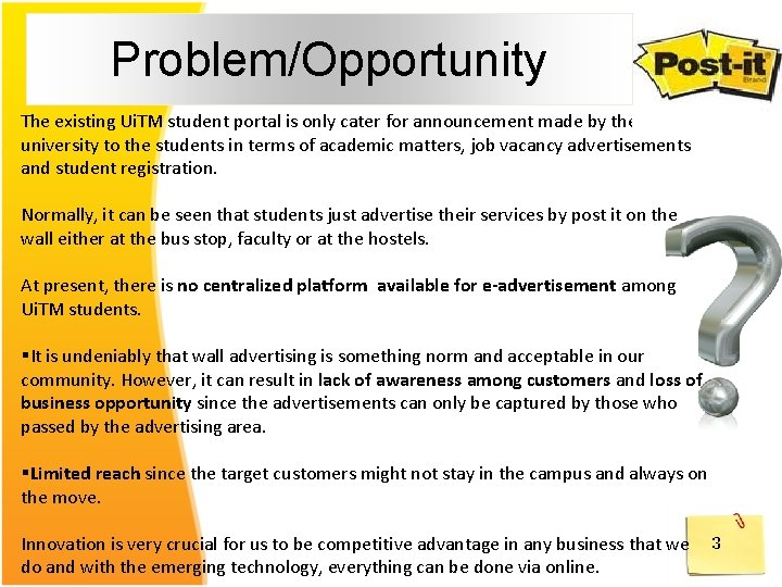 Problem/Opportunity The existing Ui. TM student portal is only cater for announcement made by