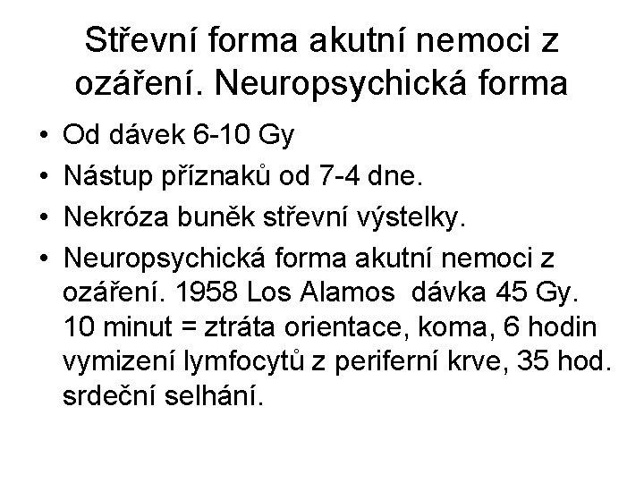 Střevní forma akutní nemoci z ozáření. Neuropsychická forma • • Od dávek 6 -10