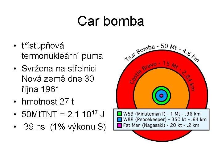 Car bomba • třístupňová termonukleární puma • Svržena na střelnici Nová země dne 30.