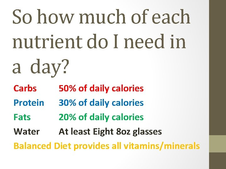 So how much of each nutrient do I need in a day? Carbs 50%