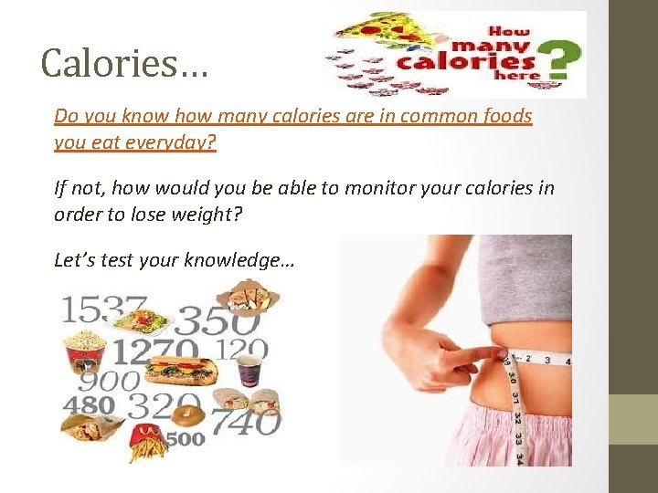 Calories… Do you know how many calories are in common foods you eat everyday?