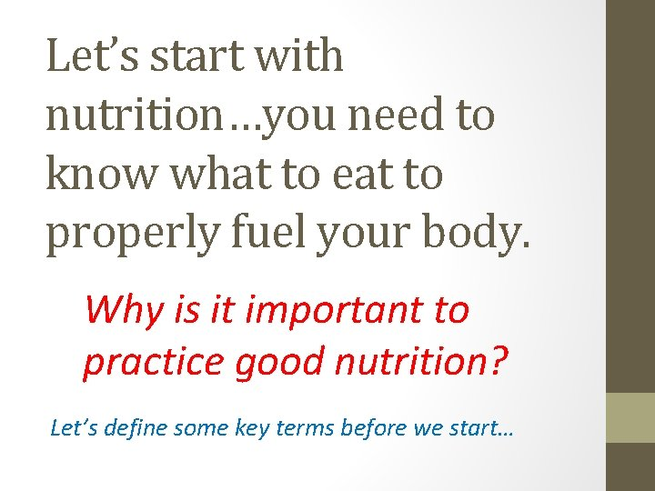Let's start with nutrition…you need to know what to eat to properly fuel your