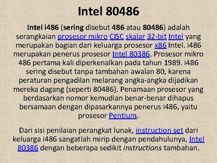 Intel 80486 Intel i 486 (sering disebut 486 atau 80486) adalah serangkaian prosesor mikro