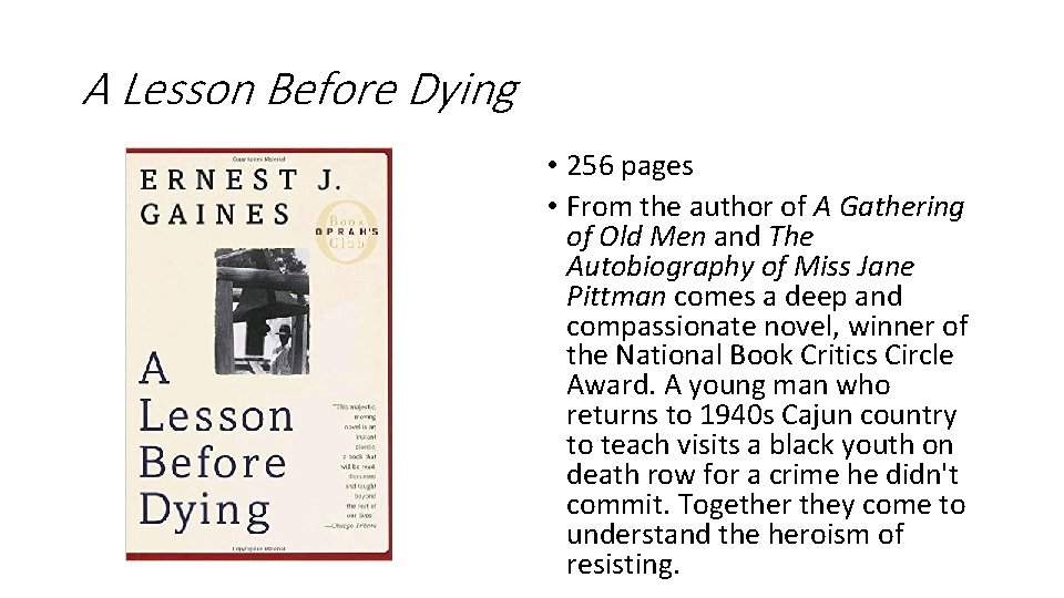 A Lesson Before Dying • 256 pages • From the author of A Gathering