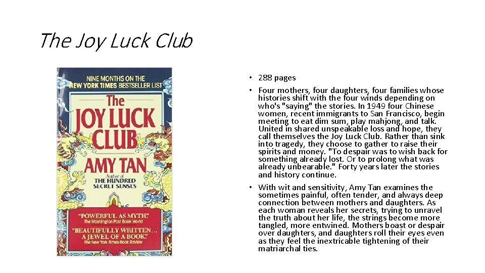 The Joy Luck Club • 288 pages • Four mothers, four daughters, four families