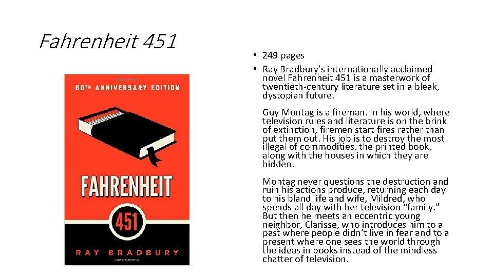 Fahrenheit 451 • 249 pages • Ray Bradbury's internationally acclaimed novel Fahrenheit 451 is