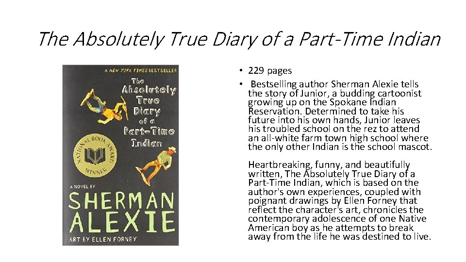 The Absolutely True Diary of a Part-Time Indian • 229 pages • Bestselling author