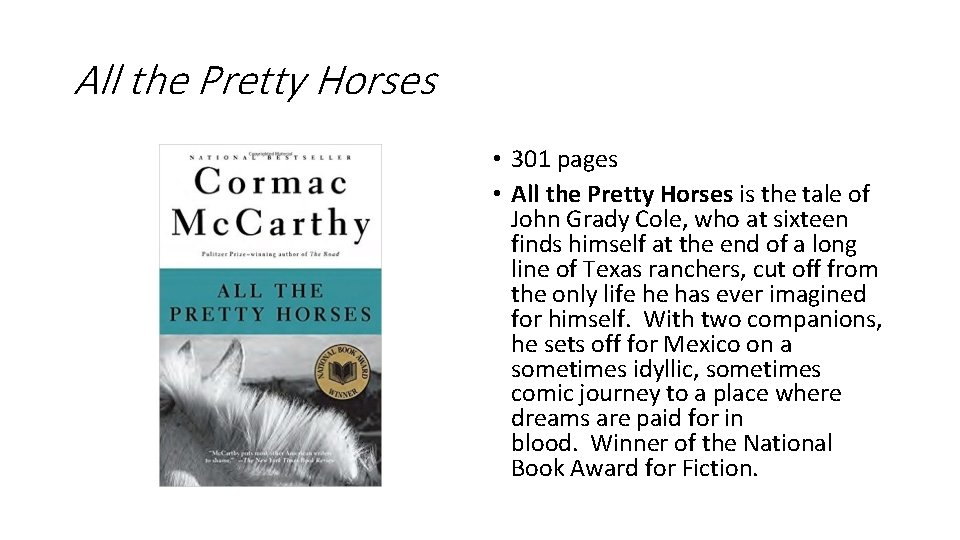 All the Pretty Horses • 301 pages • All the Pretty Horses is the