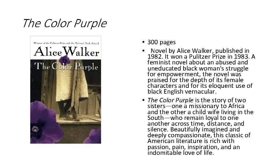 The Color Purple • 300 pages • Novel by Alice Walker, published in 1982.