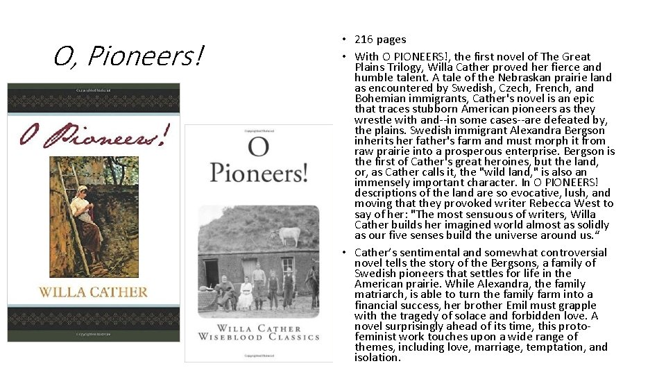 O, Pioneers! • 216 pages • With O PIONEERS!, the first novel of The