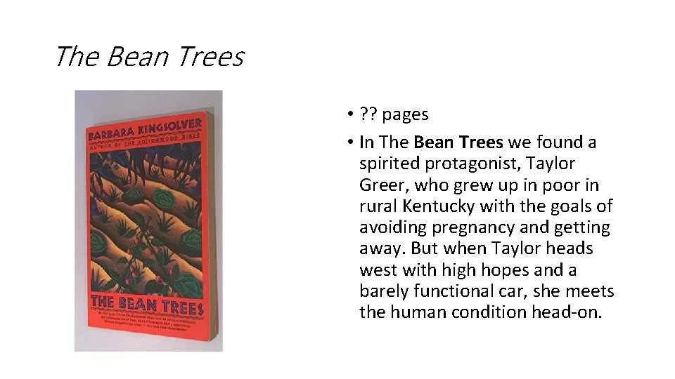 The Bean Trees • ? ? pages • In The Bean Trees we found