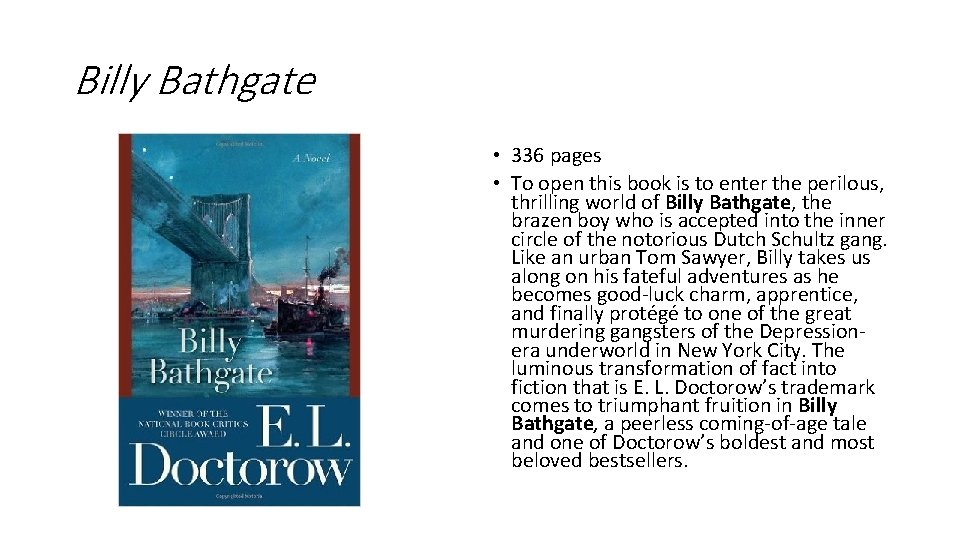 Billy Bathgate • 336 pages • To open this book is to enter the