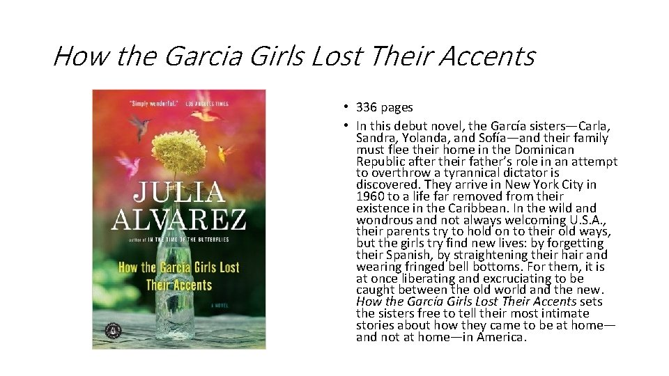How the Garcia Girls Lost Their Accents • 336 pages • In this debut
