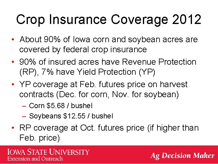 Crop Insurance Coverage 2012 • About 90% of Iowa corn and soybean acres are