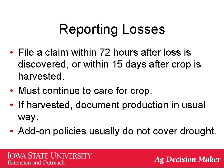 Reporting Losses • File a claim within 72 hours after loss is discovered, or