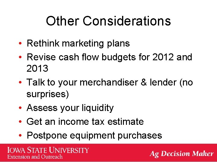 Other Considerations • Rethink marketing plans • Revise cash flow budgets for 2012 and