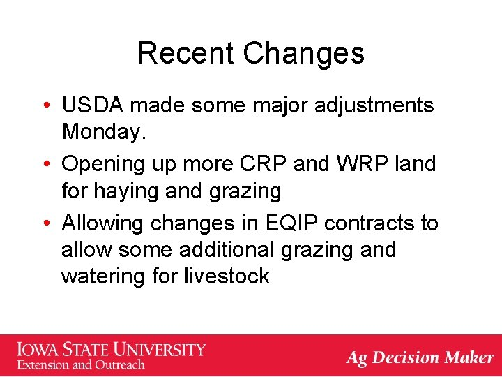 Recent Changes • USDA made some major adjustments Monday. • Opening up more CRP