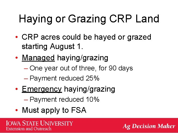 Haying or Grazing CRP Land • CRP acres could be hayed or grazed starting