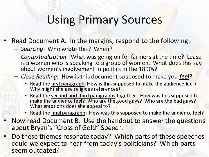 Using Primary Sources • Read Document A. In the margins, respond to the following: