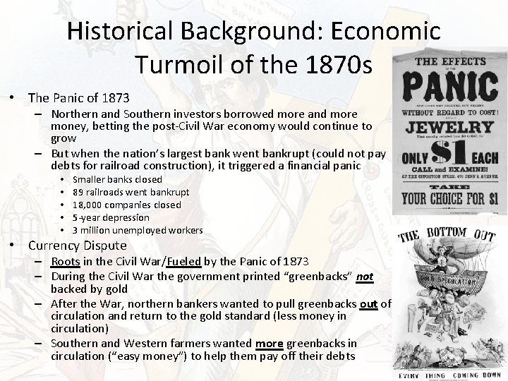 Historical Background: Economic Turmoil of the 1870 s • The Panic of 1873 –