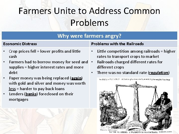 Farmers Unite to Address Common Problems Why were farmers angry? Economic Distress Problems with